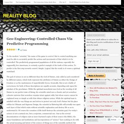 Geo-Engineering: Controlled Chaos Via Predictive Programming