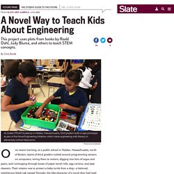Novel Engineering project teaches kids about engineering by using fiction books.
