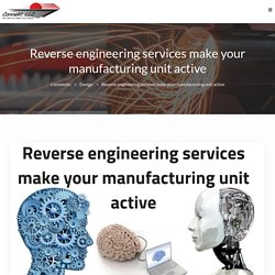 Reverse Engineering Services Make Your Manufacturing Unit Active