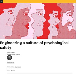 Engineering a culture of psychological safety