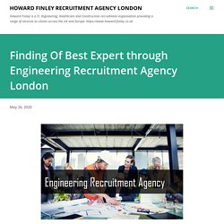Finding Of Best Expert through Engineering Recruitment Agency London