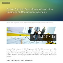 Online Guide to Save Money When Using Engineering Recruitment Agencies