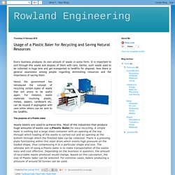 Rowland Engineering: Usage of a Plastic Baler for Recycling and Saving Natural Resources