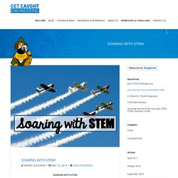 SOARING WITH STEM! - Get Caught Engineering - STEM Resources for Teachers & Parents