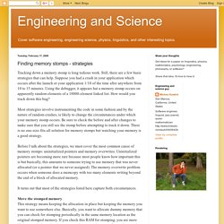 Engineering and Science: Finding memory stomps - strategies