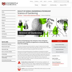 Science of Gardening - Faculty of Science, Engineering & Technology