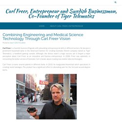 Combining Engineering and Medical Science Technology Through Carl Freer Vision