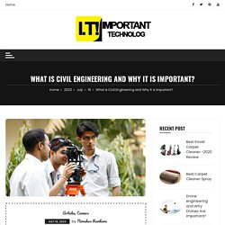 Civil Engineering and Why it is Important? - Important Technology