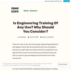 Is Engineering Training Of Any Use? Why Should You Consider? – EBME EXPO