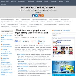 5000 free math, physics, and engineering video tutorials and lectures