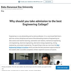 Why should you take admission to the best Engineering College? – Babu Banarasai Das University