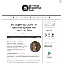 Making Money Online for Software Engineers with Courtland Allen