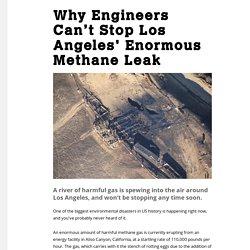 Why Engineers Can't Stop Los Angeles' Enormous Methane Leak - Motherboard