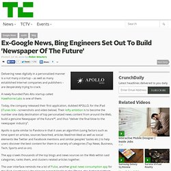 Ex-Google News, Bing Engineers Set Out To Build 'Newspaper Of The Future'