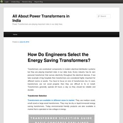 How do experts choose the energy saving power transformers?
