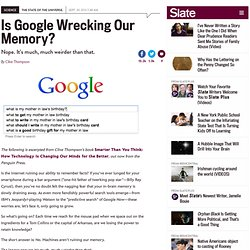 Are search engines and the Internet hurting human memory?