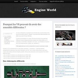 EngineWorld – Pourquoi les V8 peuvent-ils avoir des sonorités différentes ?