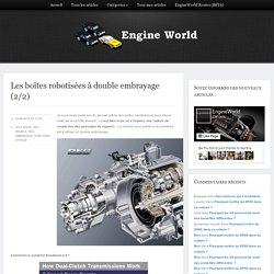 EngineWorld – Les boîtes robotisées à double embrayage (2/2)