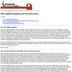 Old English Spelling and Pronunciation 1