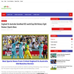 England Vs Australia Semifinal ICC world Cup Old History Fight Review