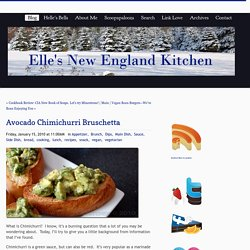 Elle's New England Kitchen - Elle's New England Kitchen - Avocado Chimichurri Bruschetta