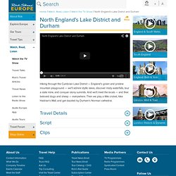 North England's Lake District and Durham – Rick Steves' Europe TV Show Episode