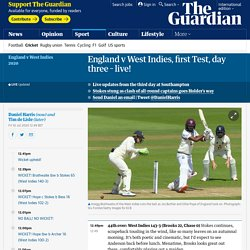 England v West Indies, first Test, day three – live!