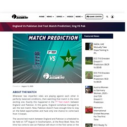 England Vs Pakistan 2nd Test Match Prediction