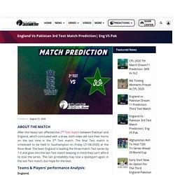 England Vs Pakistan 3rd Test Match Prediction