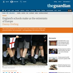 England's schools make us the extremists of Europe