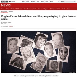 England's unclaimed dead and the people trying to give them a name