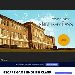 ESCAPE GAME ENGLISH CLASS by anadelpc on Genially