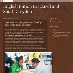 English tuition Bracknell and South Croydon : How a tutor can help students develop good study habits and skills