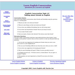 Learn English Conversation - Topic 43, Talking about friends in English