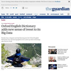 Oxford English Dictionary adds new sense of tweet to its Big Data
