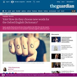 Yolo! How do they choose new words for the Oxford English Dictionary?