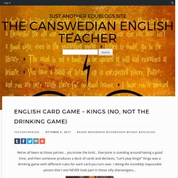 English Card Game – Kings (No, not the drinking game) – The Canswedian English Teacher
