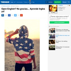 Open English? No gracias... Aprende Ingles ya!