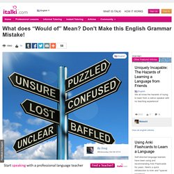 "What does ""Would of"" Mean? Don't Make this English Grammar Mistake! - English learning article"