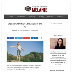 English Grammar: I, Me, Myself, and My
