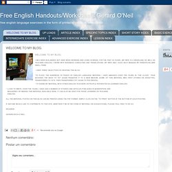Free English Handouts Gerard O'Neil : WELCOME TO MY BLOG.