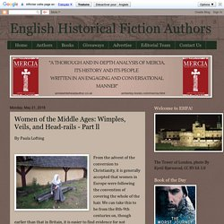 English Historical Fiction Authors: Women of the Middle Ages: Wimples, Veils, and Head-rails - Part ll
