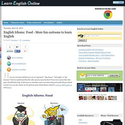 English Idioms: Food - More fun cartoons to learn English: Learn English Online