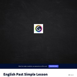 English Past Simple Lesson by jcirving on Genially