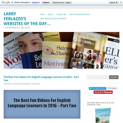 The Best Fun Videos For English Language Learners In 2016 – Part Two