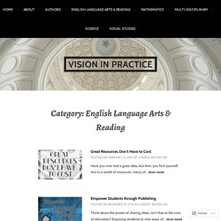 English Language Arts & Reading – Vision in Practice