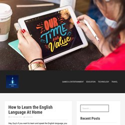 How to Learn the English Language At Home – Universal Baba