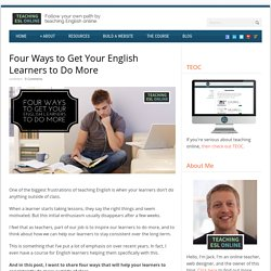 Four Ways to Get Your English Learners to Do More