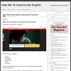 Multi-level English Learning with Voscreen - Help Me To Improve My English