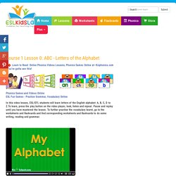 English for Kids,ESL Kids Lessons - Course 1 Lesson 0: ABC - Letters of the Alphabet